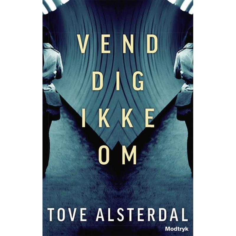 Vend dig ikke om af Tove Alsterdal