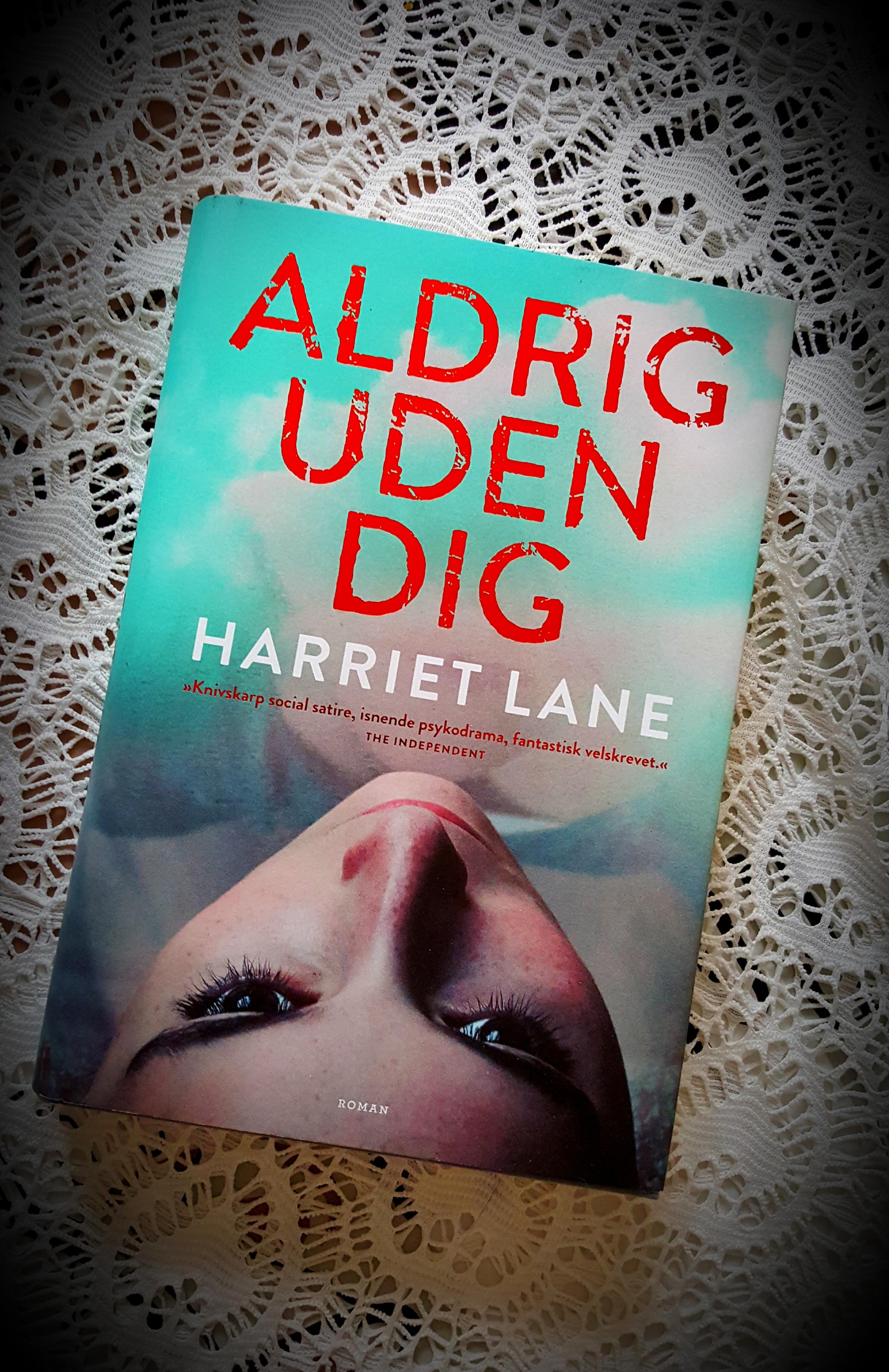 Aldrig uden dig af Harriet Lane