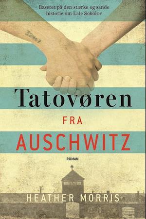 Tatovøren fra Auschwitz af Heather Morris
