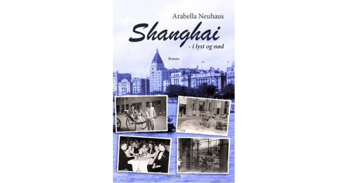 Shanghai – i lyst og nød af Arabella Neuhaus