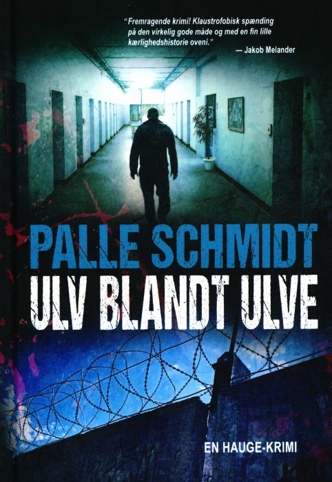 Ulv blandt ulve af Palle Schmidt