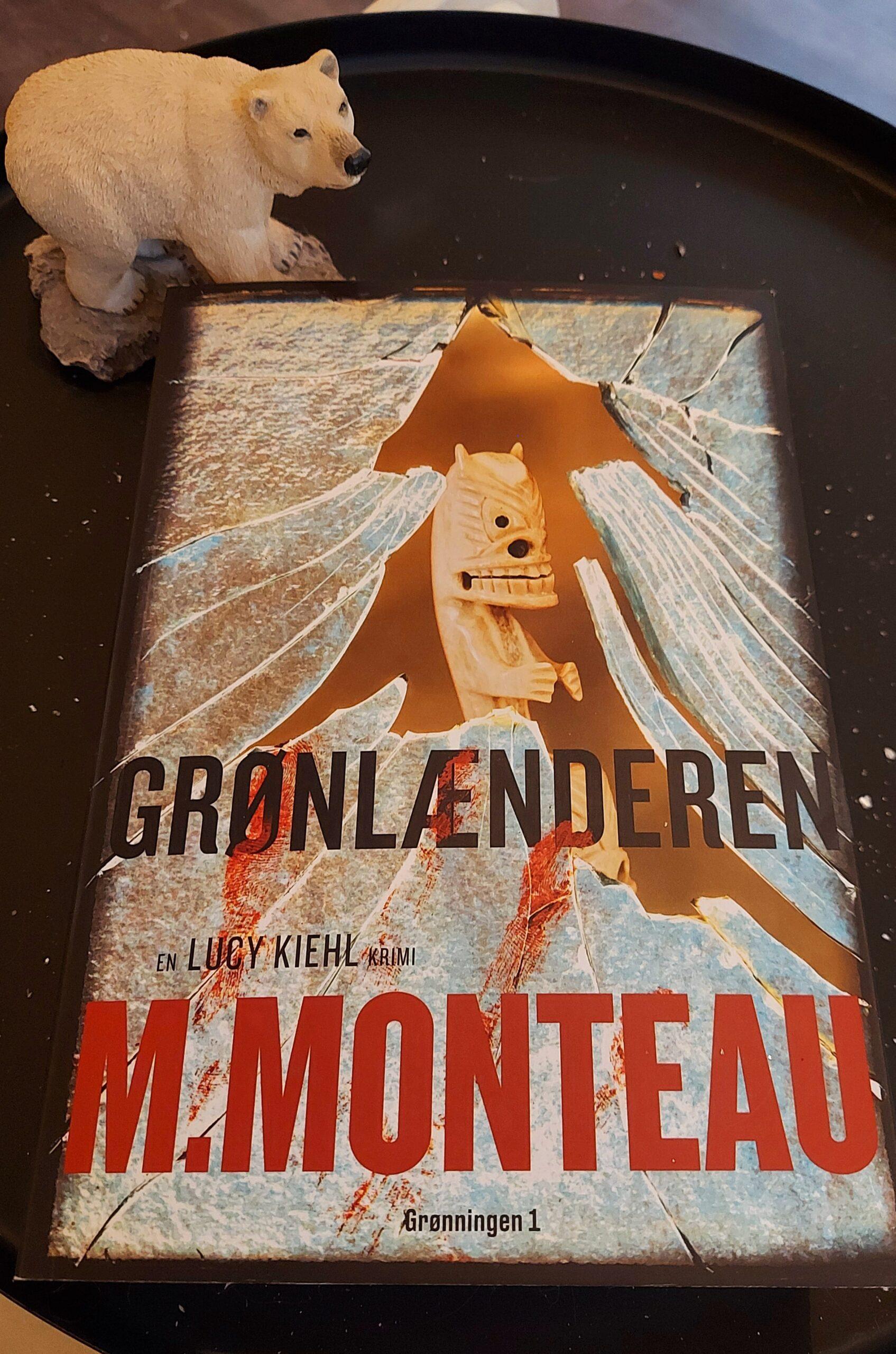 Grønlænderen af Marianne Monteau (Lucy Kiehl #4)