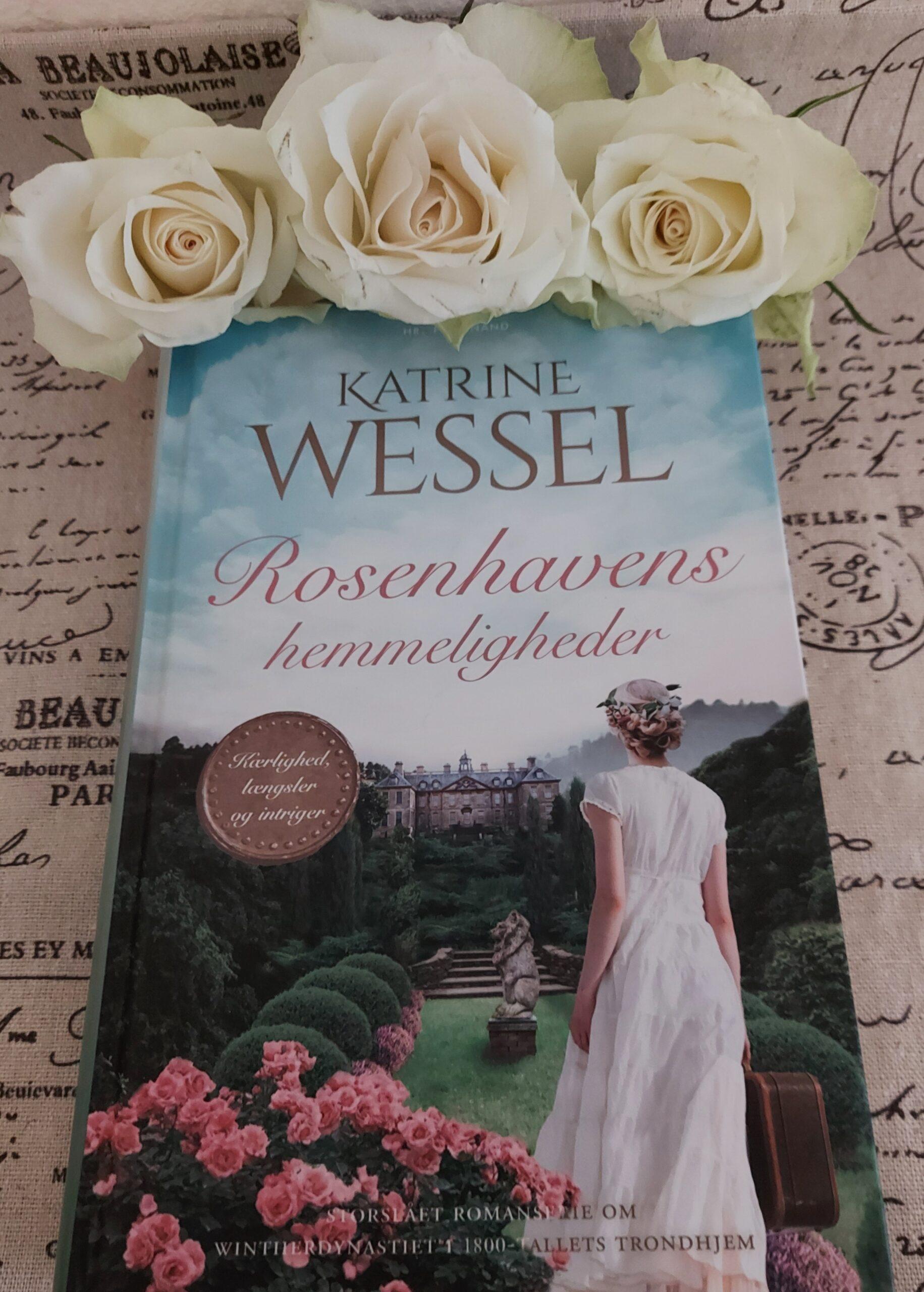 Rosenhavens hemmeligheder af Katrine Wessel-Aas (Winther Dynastiet #3)