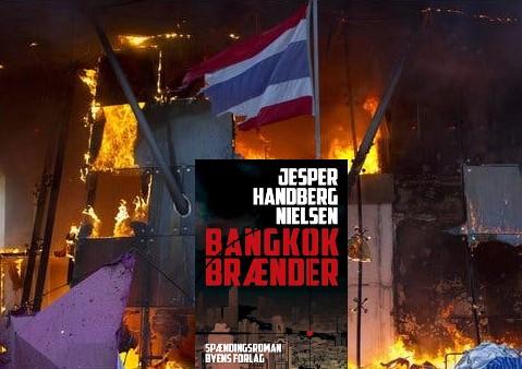 Bangkok brænder af Jesper Handberg Nielsen
