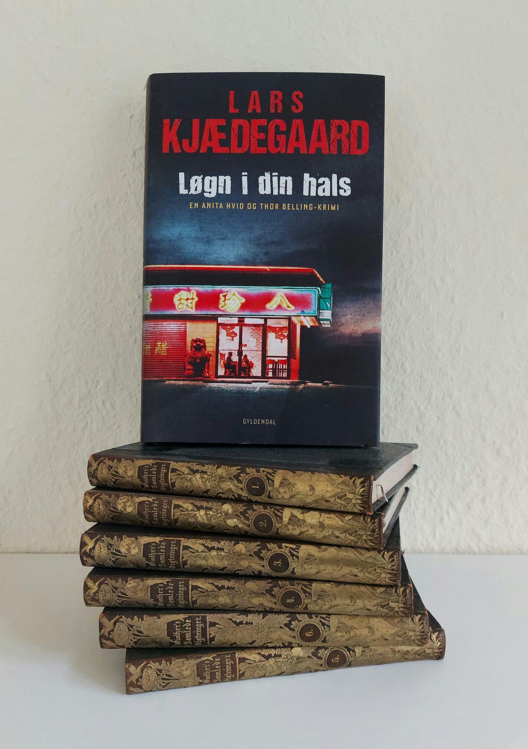 Løgn i din hals af Lars Kjædegaard (Anita Hvid og Thor Belling #14)