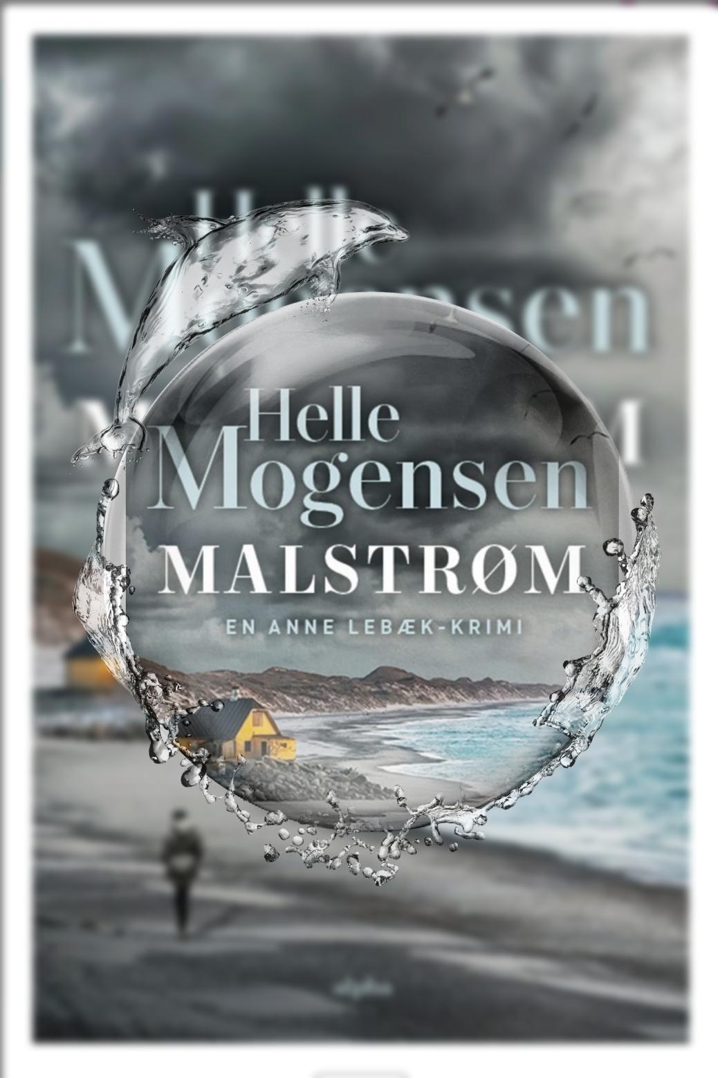 Malstrøm af Helle Mogensen (Anne Lebæk #2)