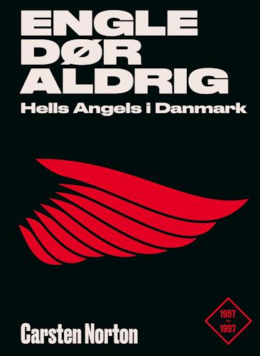 Engle dør aldrig – En fortælling om Hells Angels i Danmark af Carsten Norton